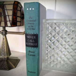 1965 - Never Call Retreat - The Centennial History of the Civil War - by Bruce Catton - Volume Three - Spine view