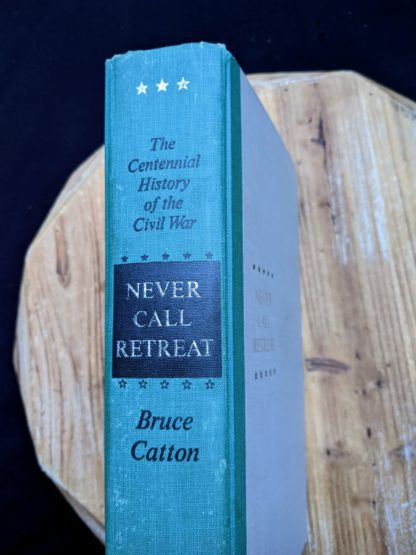 Spine up close - 1965 - Never Call Retreat - The Centennial History of the Civil War by Bruce Catton - Volume Three