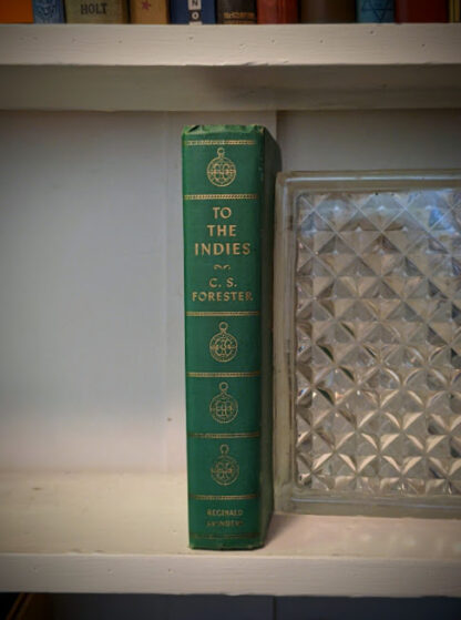 1940 To the Indies by C.S. Forester - First Canadian Edition - published by S.J. Reginald Saunders
