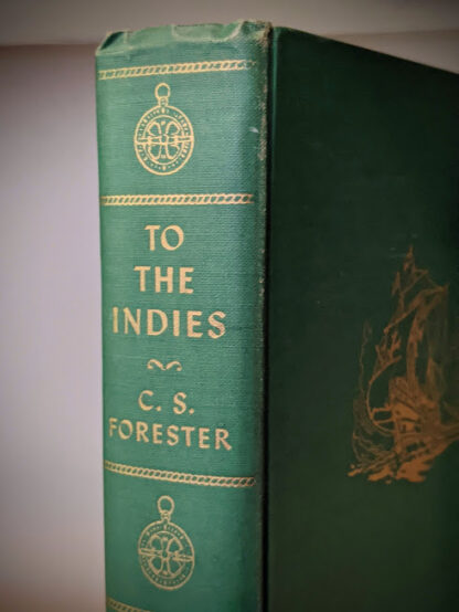 1940 To the Indies by C.S. Forester - First Canadian Edition - published by S.J. Reginald Saunders - Spine view up close