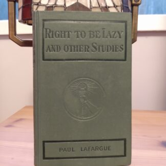 1907 Right to be Lazy and Other Studies by Paul Lafargue - First Edition