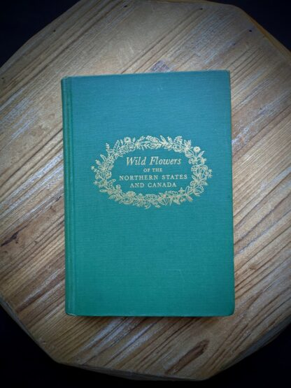 1939 Wild Flowers of the Northern States and Canada by Arthur Craig Quick - First Edition
