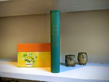 1939 Wild Flowers of the Northern States and Canada by Arthur Craig Quick - First Edition - Spine View