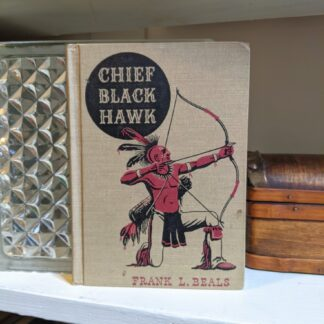 1943 Chief Black Hawk by Frank L Beals - The American Adventure Series - First Edition