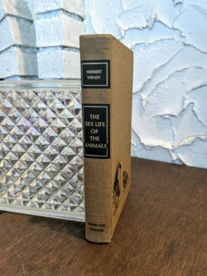 1965 The Sex Life of the Animals by Herbert Wendt - First Printing