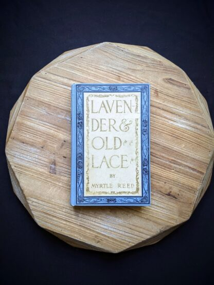 1902 First edition copy of Lavender & Old Lace by Myrtle Reed