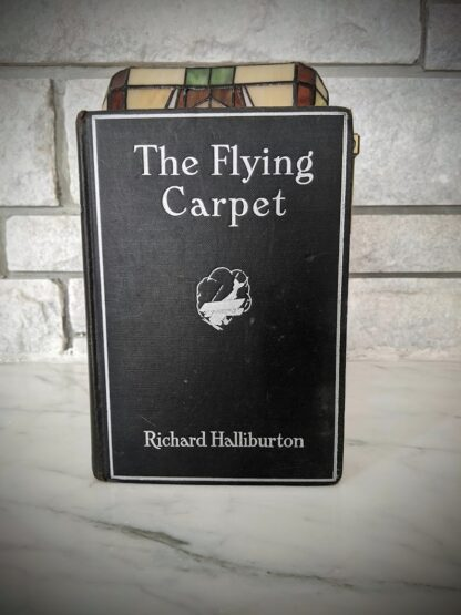 1932 First Edition copy of The Flying Carpet by Richard Halliburton